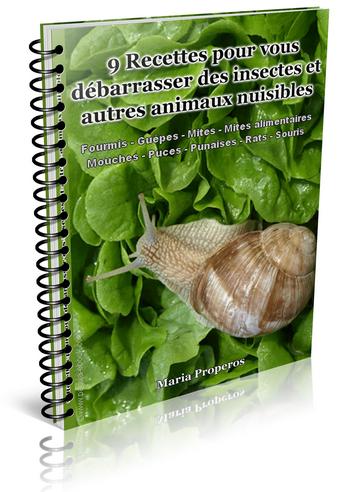 9 recettes pour vous débarrasser des insectes et autres animaux nuisibles - ebook